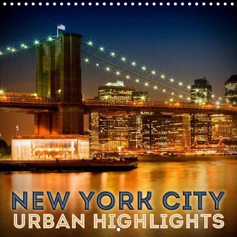 NEW YORK CITY Urban Highlights - CALENDAR 2018 - Link to single pages at Calvendo