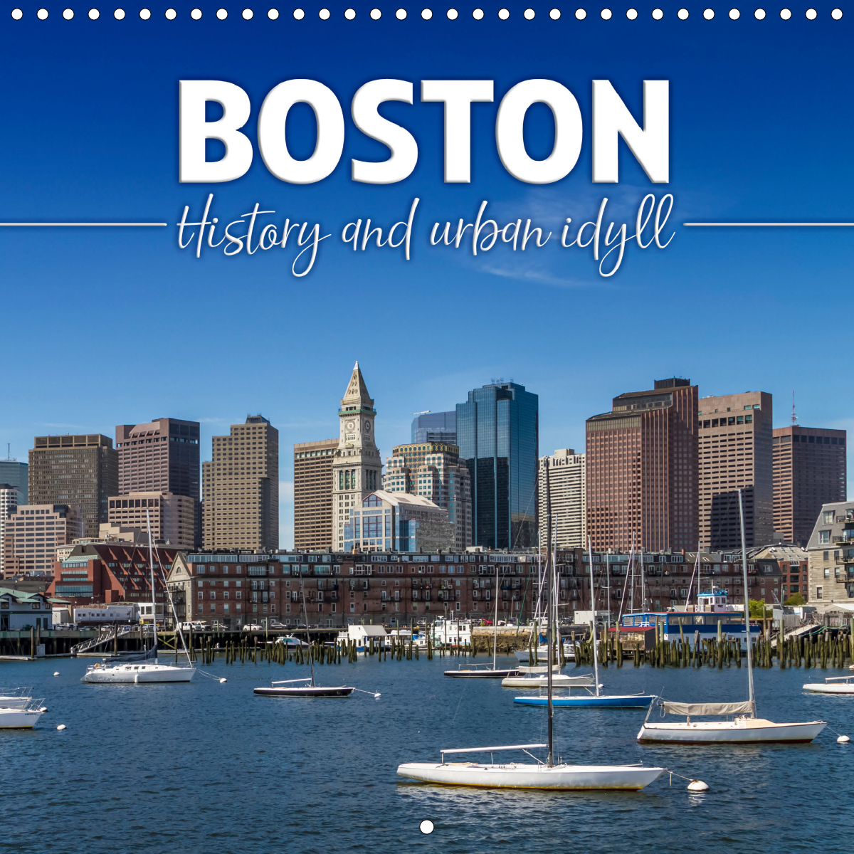 Calendar front - BOSTON History and urban idyll