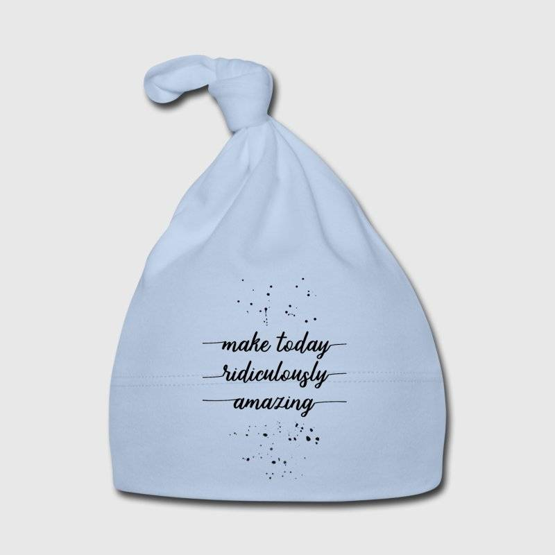 "LINK - SPREADSHIRT Baby Mütze - ""Make today ridiculously amazing"""