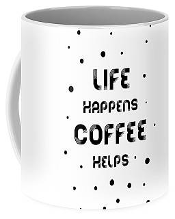 "LINK - FINE ART AMERICA ""Text Art LIFE HAPPENS COFFEE HELPS"""