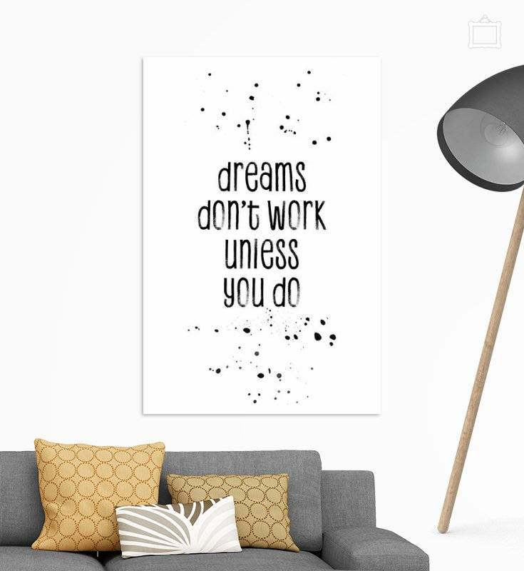 "Link - OhMyPrints - ""TEXT ART Dreams dont work unless you do"""