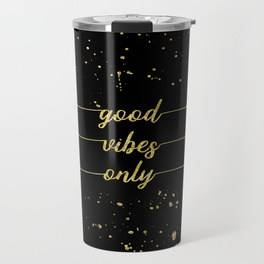 "LINK - SOCIETY6 Metal Travel Mug ""TEXT ART GOLD Good vibes only"""