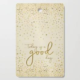 "LINK - SOCIETY6 Cutting Boards ""Text Art TODAY IS A GOOD DAY 