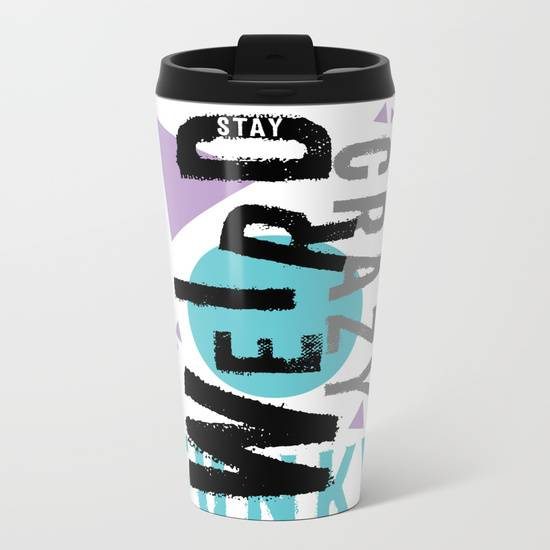 "LINK - SOCIETY6 Metal Travel Mug ""Text Art STAY WEIRD"""