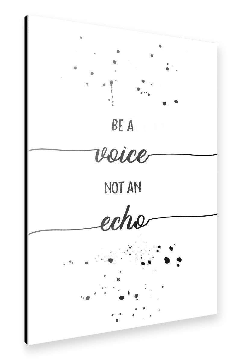 "artboxONE Alu-Print ""TEXT ART Be a voice not an echo"" - Link Amazon"